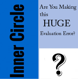 Inner Circle Lesson: Are You Making This Huge Evaluation Error?